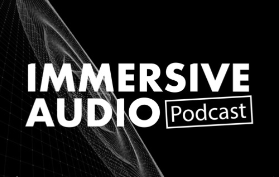 Talking Audio and Mixed Reality on #ImmersiveAudioPodcast
