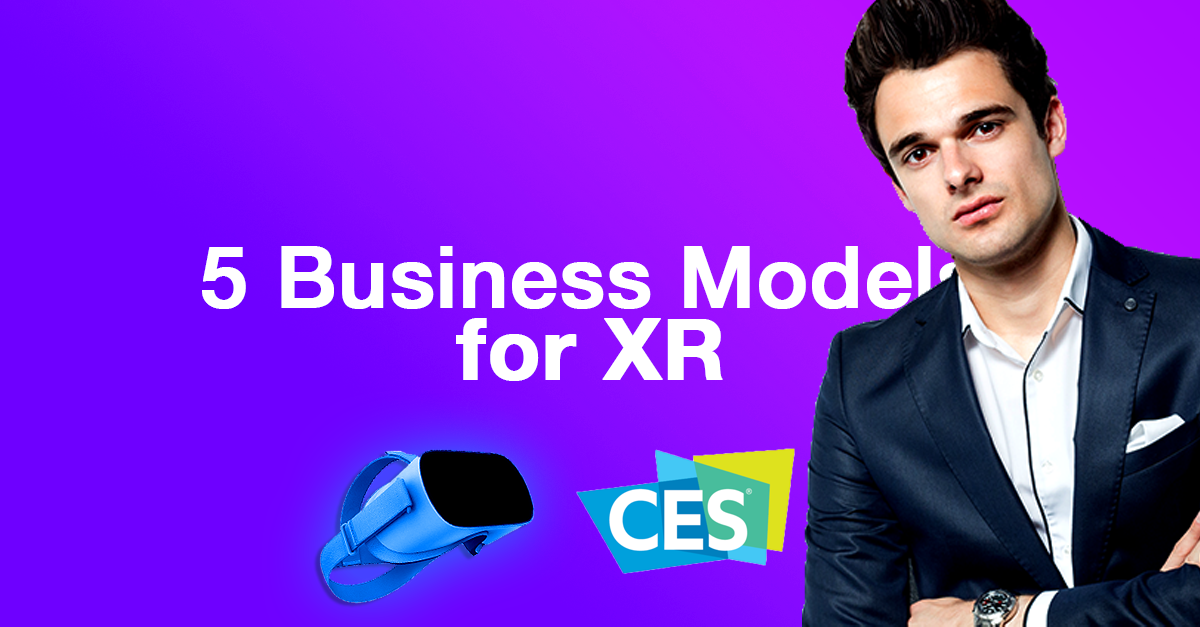 5 Business Models for XR in The Next 5 Years